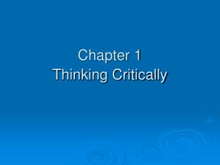 Chapter 1  Thinking Critically