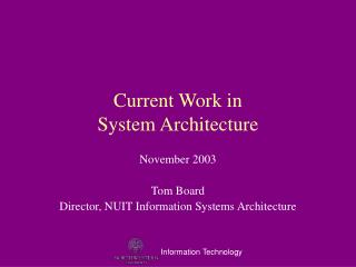 Current Work in System Architecture