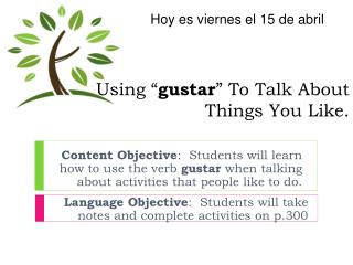 "Using "" gustar "" To Talk About Things You Like."