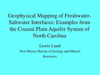 Geophysical Mapping of Freshwater-Saltwater Interfaces: Examples from the Coastal Plain Aquifer System of North Carolin