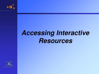 Accessing Interactive Resources