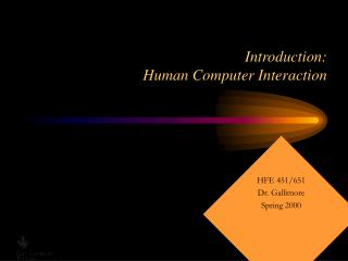 Introduction:  Human Computer Interaction