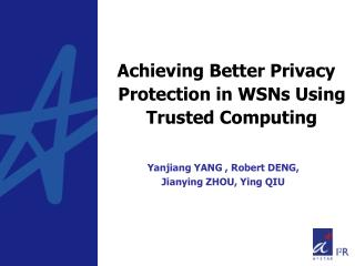 Achieving Better Privacy Protection in WSNs Using Trusted Computing
