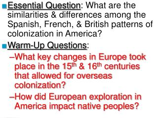Essential Question : What are the similarities & differences among the Spanish, French, & British patterns of colonizat