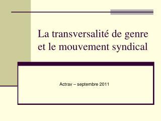 La transversalité de genre et le mouvement syndical