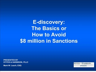 E-discovery: The Basics or  How to Avoid  8 million in Sanctions