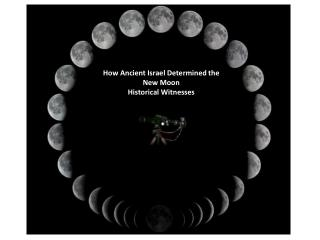 How Ancient Israel Determined the New Moon Historical Witnesses