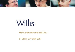 MRG Endorsements Roll-Out S. Dean, 27 th  Sept 2007