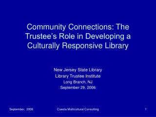 Community Connections: The Trustee's Role in Developing a Culturally Responsive Library