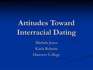 Attitudes Toward Interracial Dating