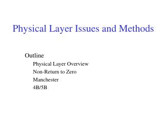 Physical Layer Issues and Methods