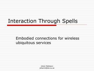 Interaction Through Spells