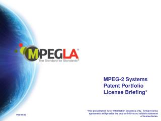 MPEG-2 Systems Patent Portfolio License Briefing*