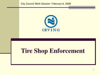 Tire Shop Enforcement