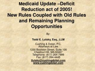 Medicaid Update  Deficit Reduction act of 2005 New Rules Coupled with Old Rules and Remaining Planning Opportunities