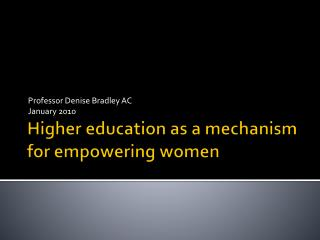 Higher education as a mechanism for empowering women