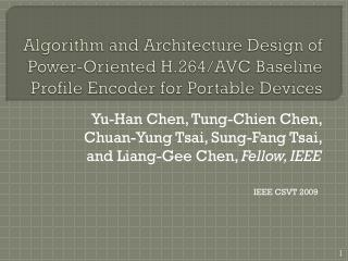 Algorithm and Architecture Design of Power-Oriented H.264/AVC Baseline Profile Encoder for Portable Devices
