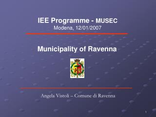 IEE Programme -  MUSEC Modena, 12/01/2007