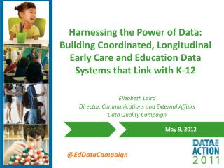 Harnessing the Power of Data: Building Coordinated, Longitudinal Early Care and Education Data Systems that Link with K