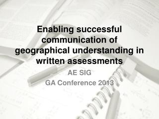 Enabling successful communication of geographical understanding in written assessments