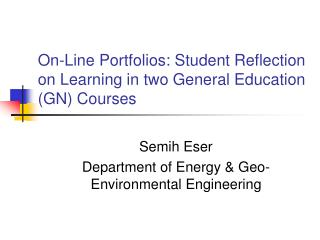 On-Line Portfolios: Student Reflection on Learning in two General Education (GN) Courses