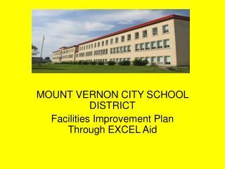 MOUNT VERNON CITY SCHOOL DISTRICT Facilities Improvement Plan Through EXCEL Aid