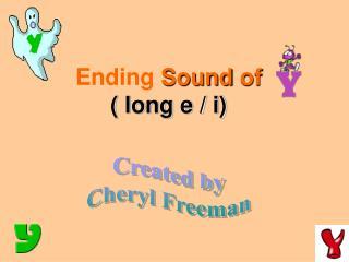 Ending  Sound of ( long e / i)