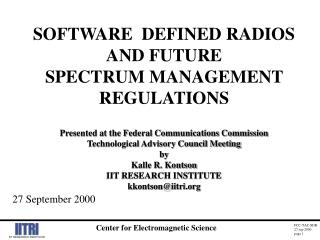 SOFTWARE  DEFINED RADIOS AND FUTURE SPECTRUM MANAGEMENT REGULATIONS Presented at the Federal Communications Commission