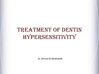 Treatment of Dentin Hypersensitivity