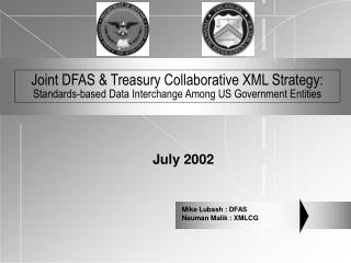 Joint DFAS & Treasury Collaborative XML Strategy: Standards-based Data Interchange Among US Government Entities