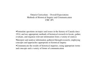 Ontario Curriculum – Overall Expectations Methods of Historical Inquiry and Communication CHC 2P1