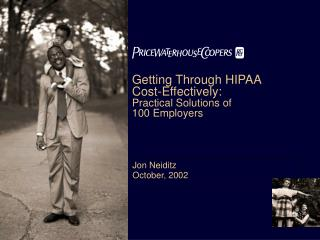 Getting Through HIPAA Cost-Effectively: Practical Solutions of  100 Employers