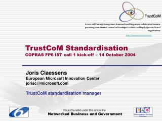 TrustCoM Standardisation COPRAS FP6 IST call 1 kick-off – 14 October 2004