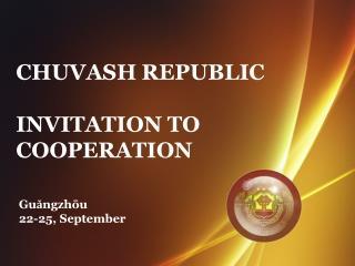 CHUVASH REPUBLIC INVITATION TO COOPERATION