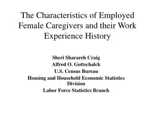 The Characteristics of Employed Female Caregivers and their Work Experience History