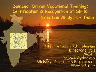 Demand  Driven Vocational Training;         Certification & Recognition of Skills                      Situation Analys
