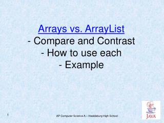 Arrays vs. ArrayList - Compare and Contrast - How to use each - Example