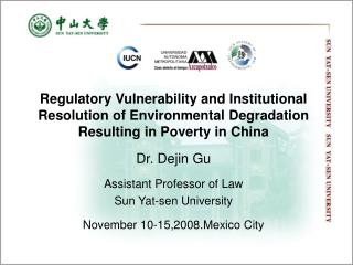Regulatory Vulnerability and Institutional Resolution of Environmental Degradation Resulting in Poverty in China Dr. De