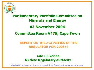 Parliamentary Portfolio Committee on Minerals and Energy 03 November 2004 Committee Room V475, Cape Town