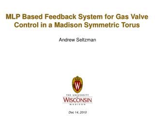 MLP Based Feedback System for Gas Valve Control in a Madison Symmetric Torus