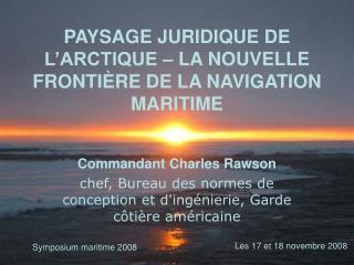 PAYSAGE JURIDIQUE DE L'ARCTIQUE – LA NOUVELLE FRONTIÈRE DE LA NAVIGATION MARITIME