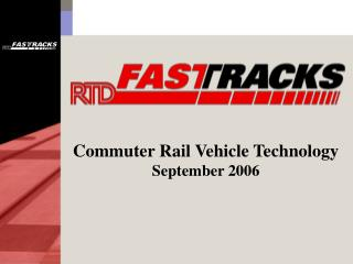Commuter Rail Vehicle Technology September 2006