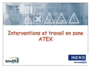 Interventions et travail en zone ATEX