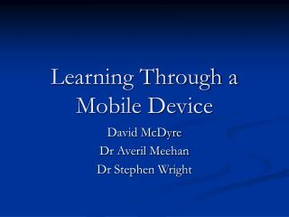 Learning Through a Mobile Device