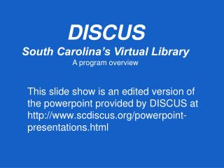 This slide show is an edited version of the powerpoint provided by DISCUS at http://www.scdiscus.org/powerpoint-presen