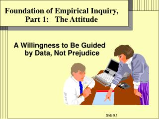 Foundation of Empirical Inquiry, Part 1:   The Attitude