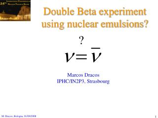 Double Beta experiment using nuclear emulsions?