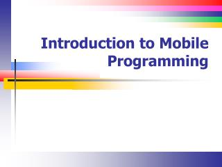 Introduction to Mobile Programming