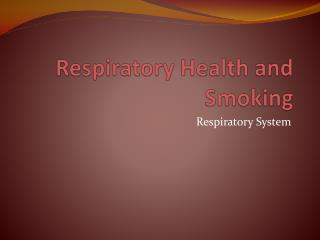 Respiratory Health and Smoking