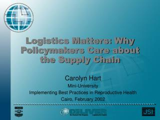 Logistics Matters: Why Policymakers Care about the Supply Chain